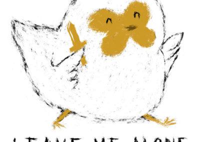 Leave me alone chicken
